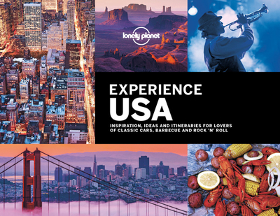 Lonely Planet Experience USA - Lonely Planet, and Andrew, Mark, and Balfour, Amy C