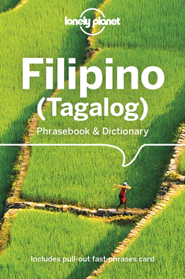 Lonely Planet Filipino (Tagalog) Phrasebook & Dictionary - Lonely Planet, and Quinn, Aurora
