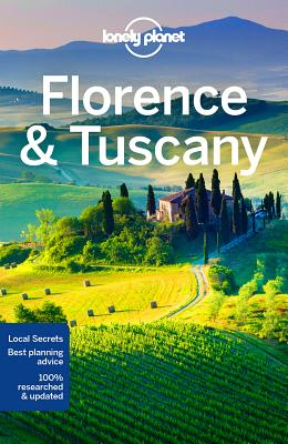 Lonely Planet Florence & Tuscany - Lonely Planet, and Williams, Nicola, and Maxwell, Virginia