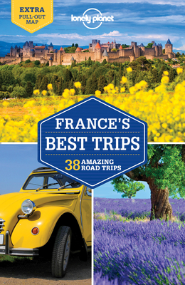 Lonely Planet France's Best Trips - Lonely Planet
