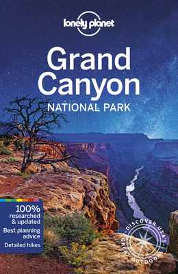Lonely Planet Grand Canyon National Park - Lonely Planet, and Bell, Loren, and Denniston, Jennifer Rasin