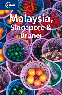 Lonely Planet Malaysia, Singapore & Brunei - Richmond, Simon, and Brash, Celeste, and Karlin, Adam