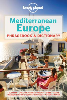 Lonely Planet Mediterranean Europe Phrasebook & Dictionary - Lonely Planet, and Mayhew, Anila, and Coates, Karina