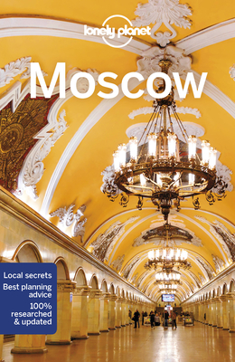 Lonely Planet Moscow - Lonely Planet, and Vorhees, Mara, and Ragozin, Leonid