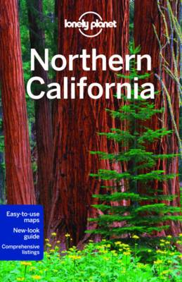Lonely Planet Northern California - Lonely Planet, and Vlahides, John A., and Benson, Sara