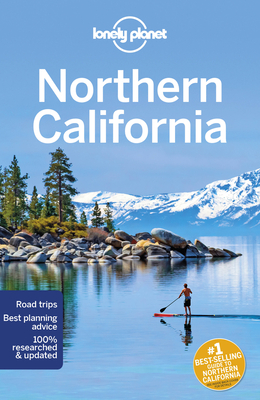 Lonely Planet Northern California - Lonely Planet, and Smith, Helena, and Atkinson, Brett