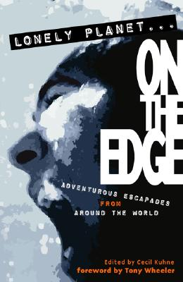 Lonely Planet...on the Edge - Kuhne, Cecil (Editor)