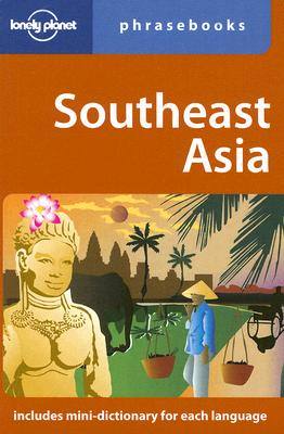 Lonely Planet Southeast Asia Phrasebook - Lonley Planet (Creator)