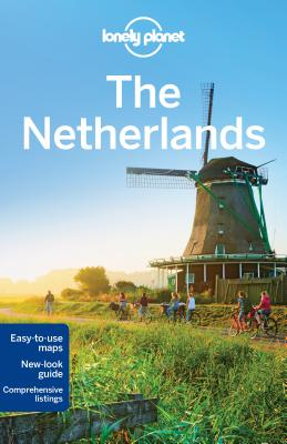 Lonely Planet The Netherlands - Lonely Planet, and Le Nevez, Catherine, and Schechter, Daniel C.