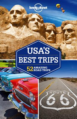 Lonely Planet USA's Best Trips - Lonely Planet, and Benson, Sara, and Benchwick, Greg