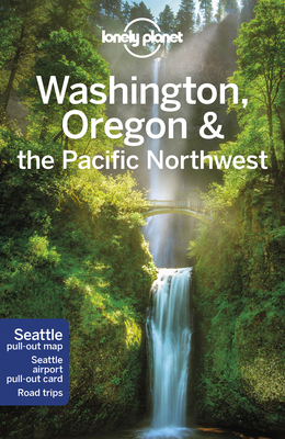 Lonely Planet Washington, Oregon & the Pacific Northwest - Lonely Planet, and Ohlsen, Becky, and Balkovich, Robert