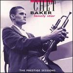 Lonely Star: The Prestige Sessions - Chet Baker