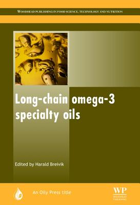 Long-Chain Omega-3 Specialty Oils - Breivik, H (Editor)