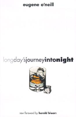 Long Day's Journey Into Night - O'Neill, Eugene Gladstone, and Bloom, Harold (Foreword by)
