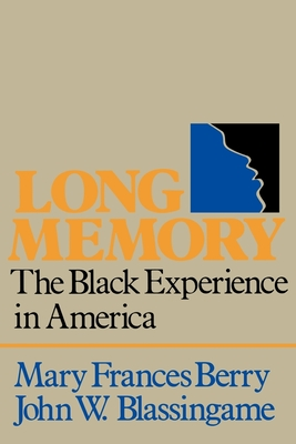 Long Memory: The Black Experience in America - Berry, Mary Frances, and Blassingame, John W, Professor
