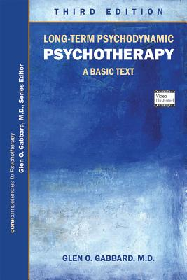 Long-Term Psychodynamic Psychotherapy: A Basic Text - Gabbard, Glen O (Editor)