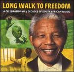 Long Walk to Freedom: A Tribute to Nelson Mandela