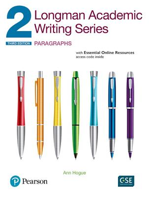 Longman Academic Writing Series 2: Paragraphs, with Essential Online Resources - Hogue, Ann