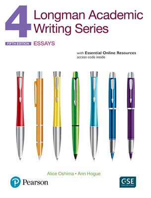 Longman Academic Writing Series 4: Essays, with Essential Online Resources - Oshima, Alice, and Hogue, Ann
