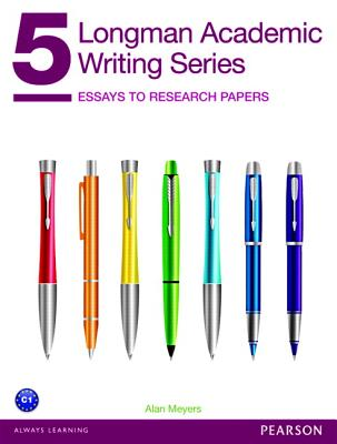 Longman Academic Writing Series 5: Essays to Research Papers - Meyers, Alan