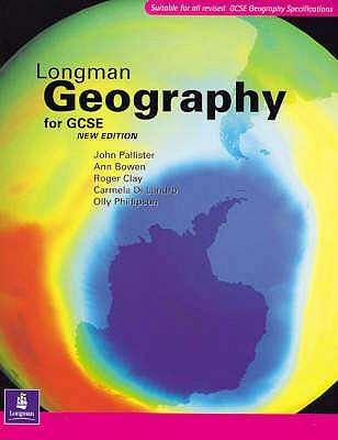 Longman Geography for GCSE Paper, 2nd. Edition - Clay, Roger, and Pallister, John, and Phillipson, Olly