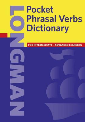 Longman Pocket Phrasal Verbs Dict - Pearson Education