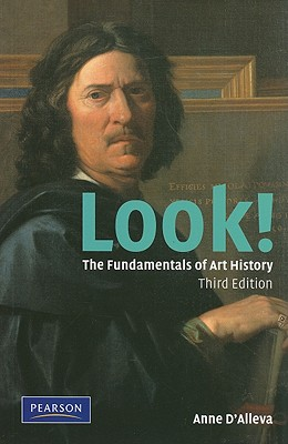 Look!: The Fundamentals of Art History - D'Alleva, Anne