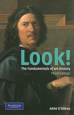 Look!: The Fundamentals of Art History - D'Alleva, Anne