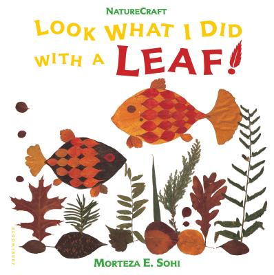 Look What I Did with a Leaf! -