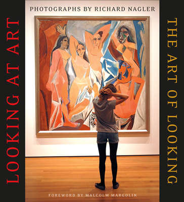 Looking at Art, the Art of Looking - Nagler, Richard