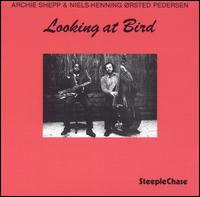 Looking at Bird - Archie Shepp