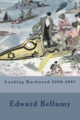 Looking Backward 2000-1887 - Bellamy, Edward