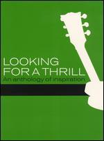 Looking for a Thrill: An Anthology of Inspiration