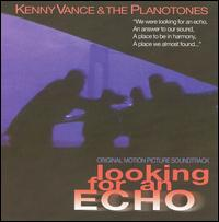 Looking for an Echo [Original Motion Picture Soundtrack] - Kenny Vance & the Planotones