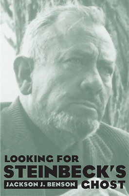 Looking for Steinbeck's Ghost - Benson, Jackson J