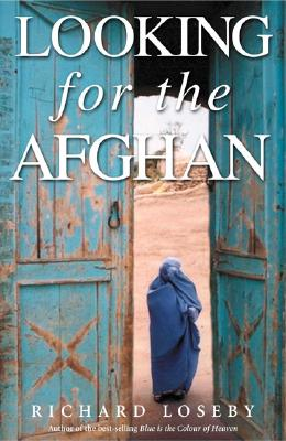 Looking for the Afghan: First Edition - Loseby, Richard