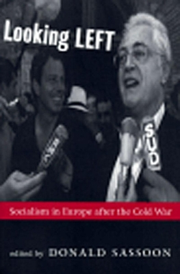 Looking Left: Socialism in Europe After the Cold War - Sassoon, Donald (Editor)