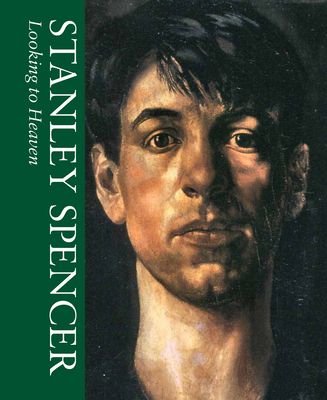 Looking to Heaven: Volume 1 - Spencer, Stanley, and Spencer, John (Editor)