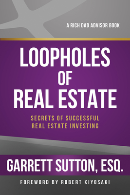 Loopholes of Real Estate: Secrets of Successful Real Estate Investing - Sutton, Garrett