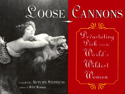 Loose Cannons: Devastating Dish from the World's Wildest Women - Stephens, Autumn