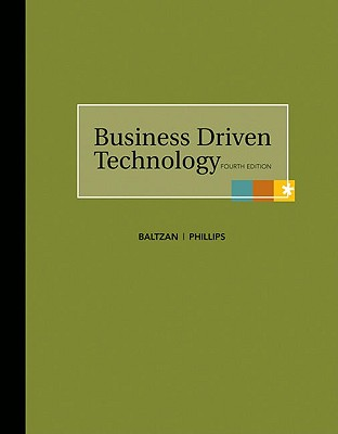 Loose-Leaf Business Driven Technology - Baltzan Paige, and Phillips Amy, and Baltzan, Paige