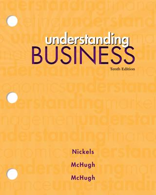 Loose-Leaf Edition Understanding Business - Nickels, William, and McHugh, James, and McHugh, Susan
