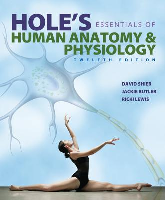 Loose Leaf Version for Hole's Essentials of Human Anatomy and Physiology - Shier, David, and Butler, Jackie, and Lewis, Ricki