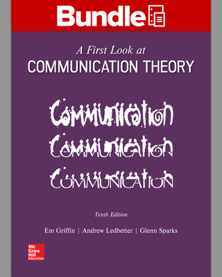 Looseleaf for a First Look at Communication Theory with Connect Access Card - Griffin, Em, and Ledbetter, Andrew M, and Sparks, Glenn G
