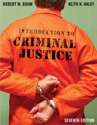 Looseleaf for Introduction to Criminal Justice - Bohm, Robert, and Haley, Keith