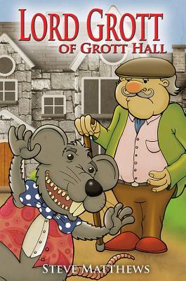 Lord Grott of Grott Hall - Matthews, Steve