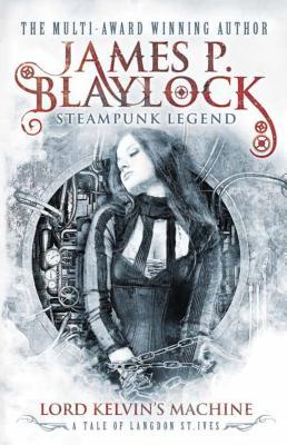 Lord Kelvin's Machine - Blaylock, James P