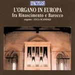 L'Organo in Europa: From Renaisance to Baroque