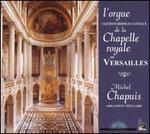 L'Orgue Clicuot-Boisseau-Cattiaux de la Chapelle Royale de Versailles