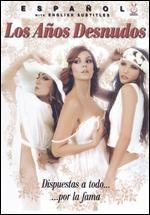 Los años desnudos - Dunia Ayaso; Felix Sabroso